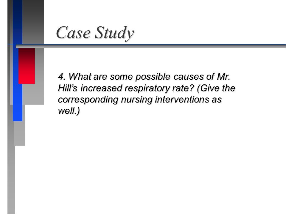 Case Study 4. What are some possible causes of Mr.