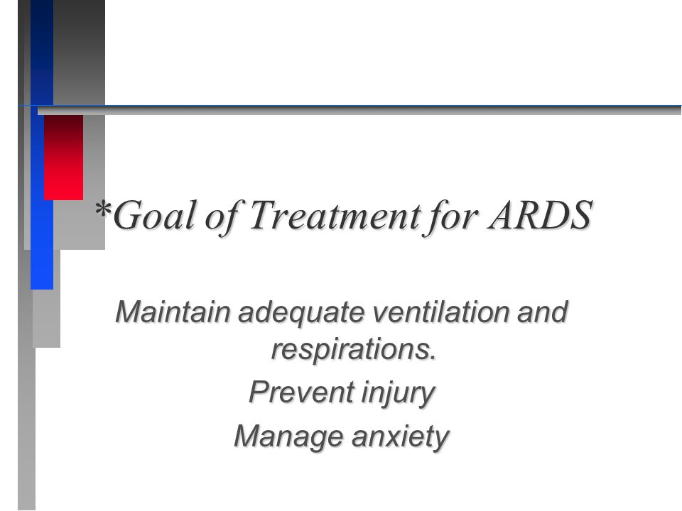 *Goal of Treatment for ARDS