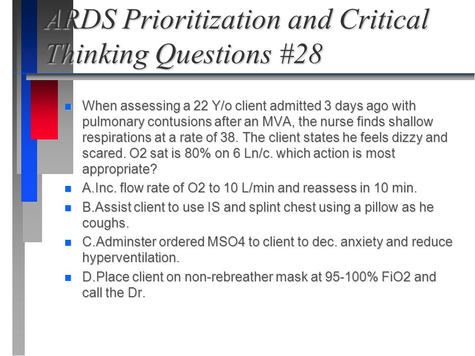 ARDS Prioritization and Critical Thinking Questions #28