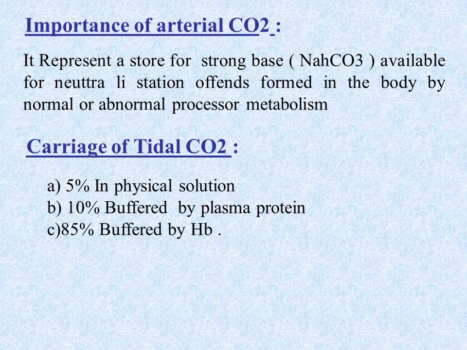 Importance of arterial CO2 :