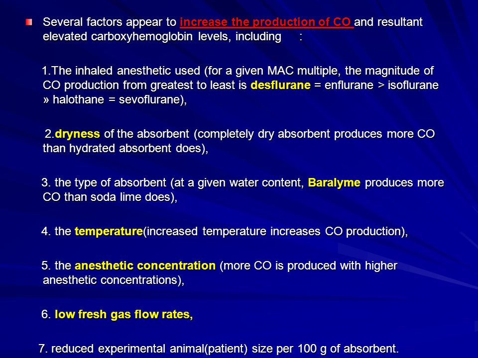 Several factors appear to increase the production of CO and resultant elevated carboxyhemoglobin levels, including :