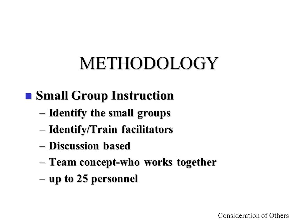 METHODOLOGY Small Group Instruction Identify the small groups