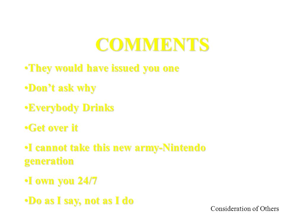 COMMENTS They would have issued you one Don't ask why Everybody Drinks