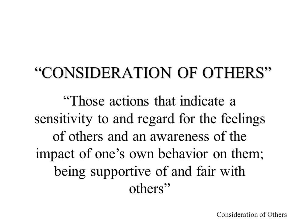 CONSIDERATION OF OTHERS