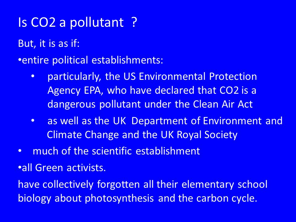 Is CO2 a pollutant But, it is as if: