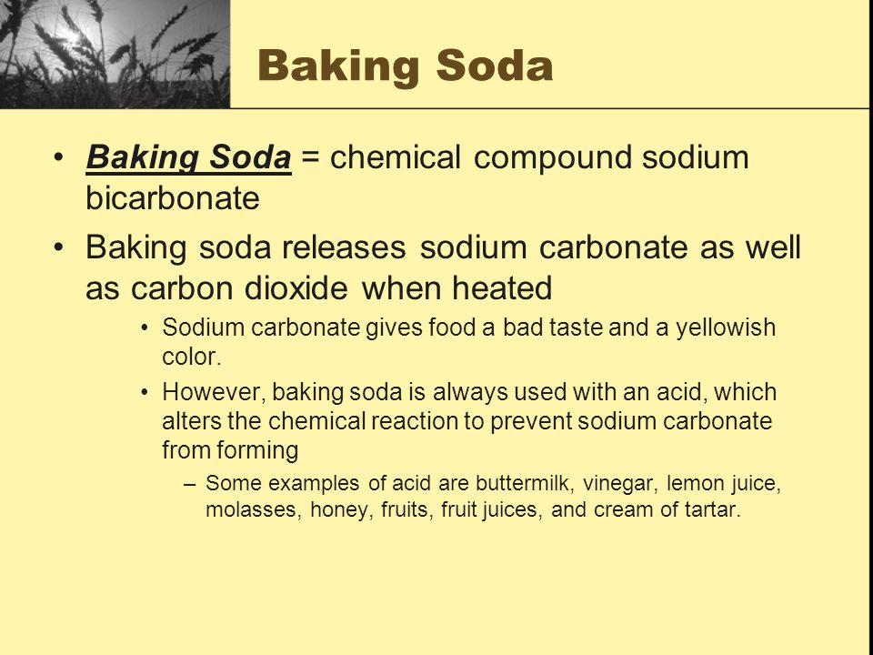 Baking Soda Baking Soda = chemical compound sodium bicarbonate