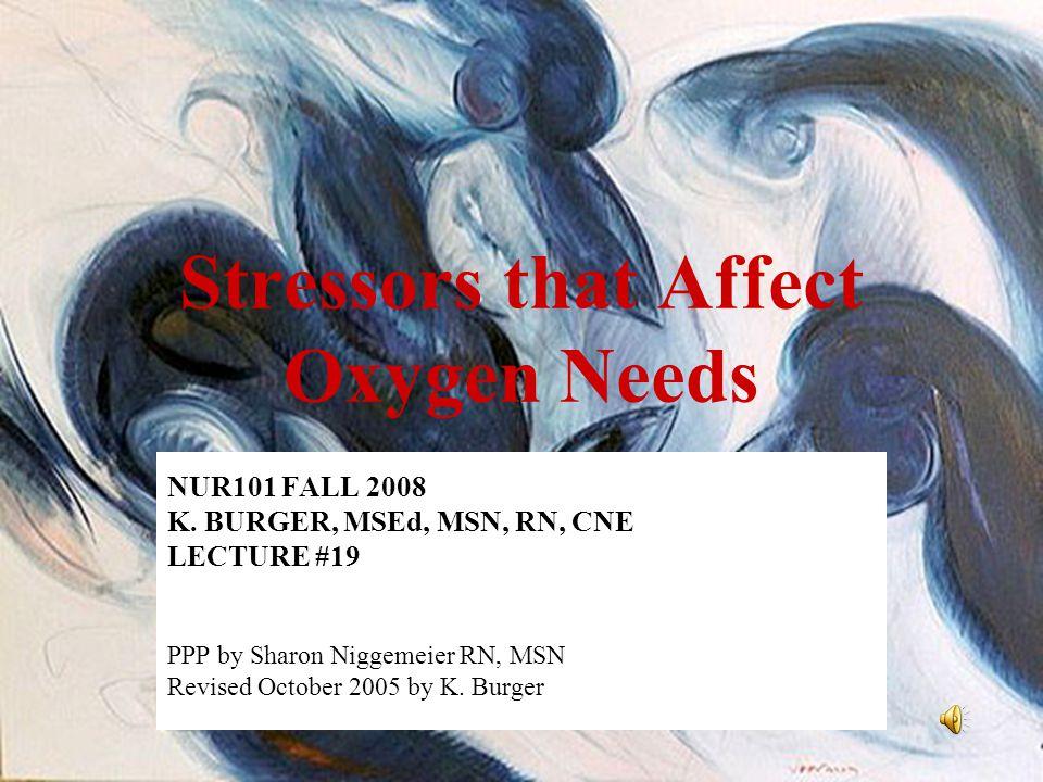 Stressors that Affect Oxygen Needs