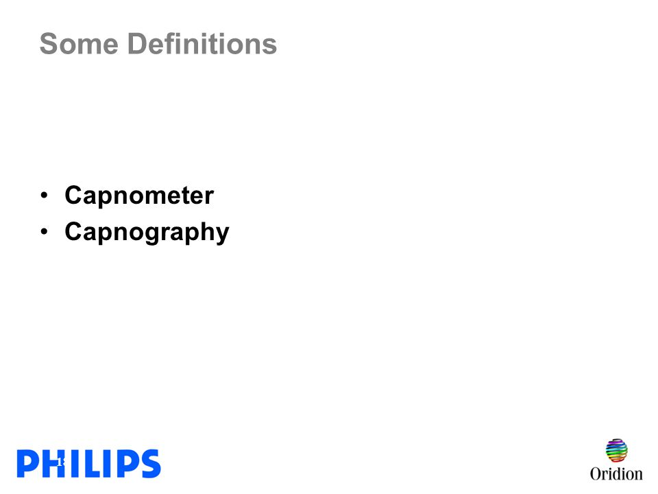 Some Definitions Capnometer Capnography Teaching Tip:
