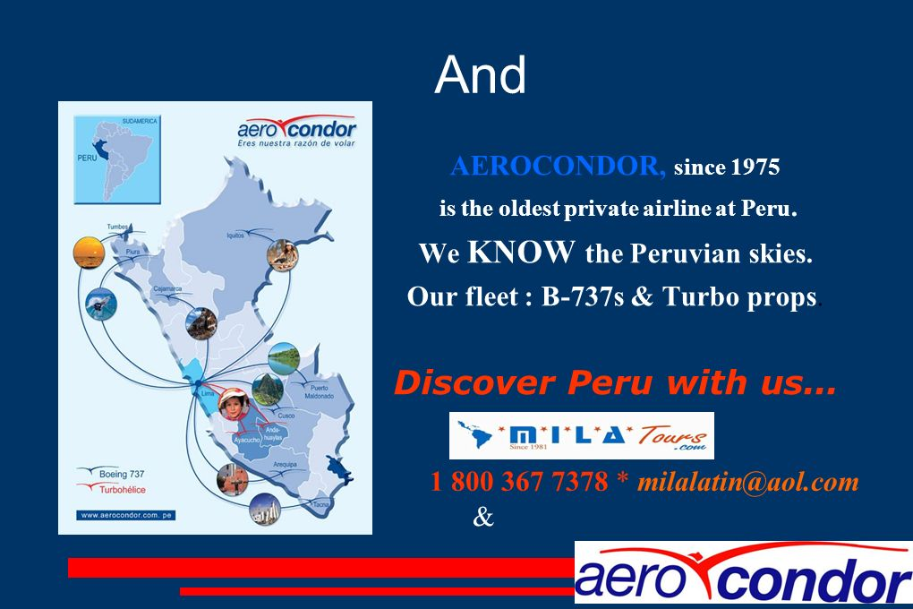 is the oldest private airline at Peru. We KNOW the Peruvian skies.