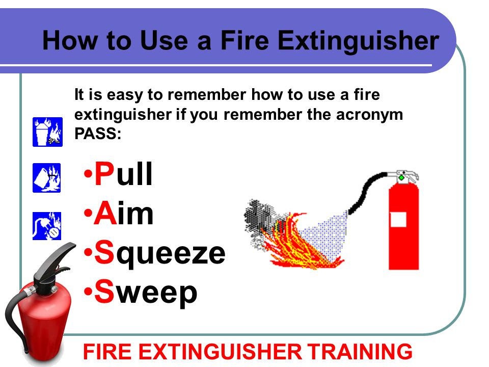 Pull Aim Squeeze Sweep How to Use a Fire Extinguisher