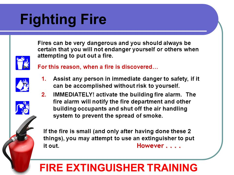 Fighting Fire FIRE EXTINGUISHER TRAINING