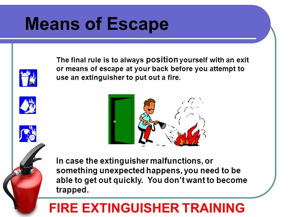 Means of Escape FIRE EXTINGUISHER TRAINING