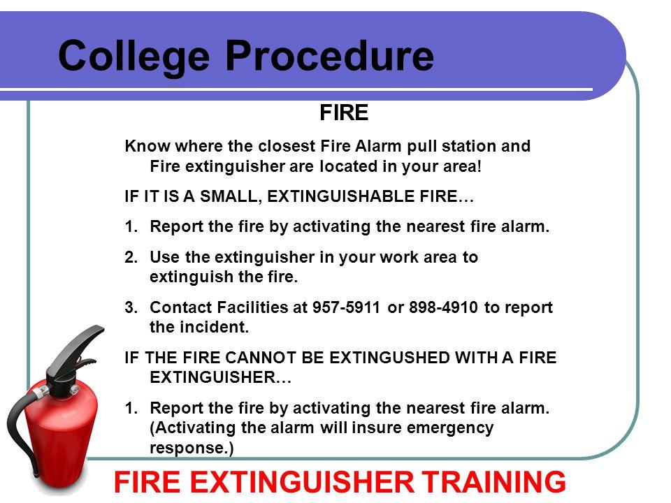 College Procedure FIRE EXTINGUISHER TRAINING FIRE