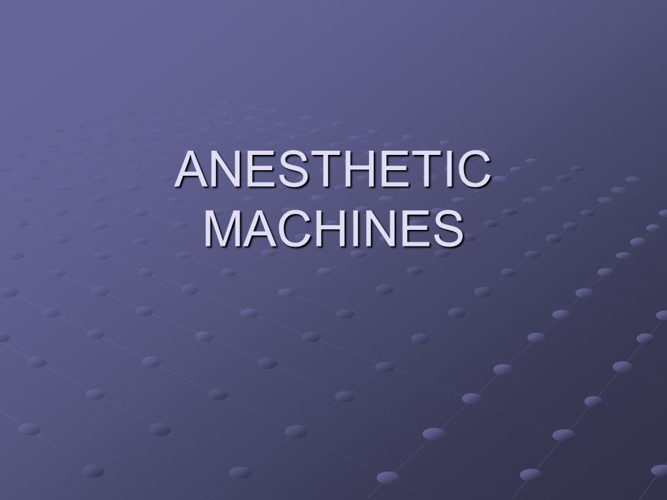 ANESTHETIC MACHINES