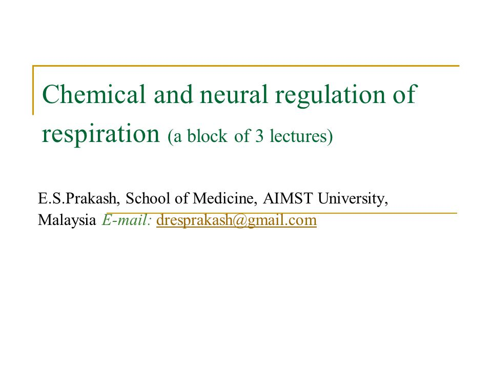 Chemical and neural regulation of respiration (a block of 3 lectures)