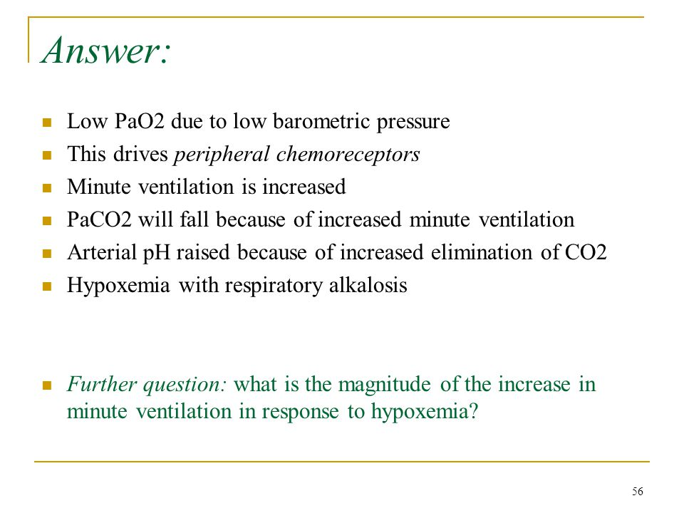 Answer: Low PaO2 due to low barometric pressure