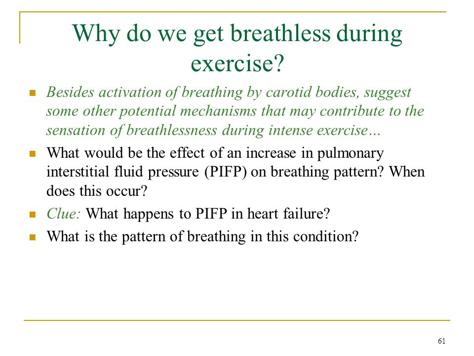 Why do we get breathless during exercise