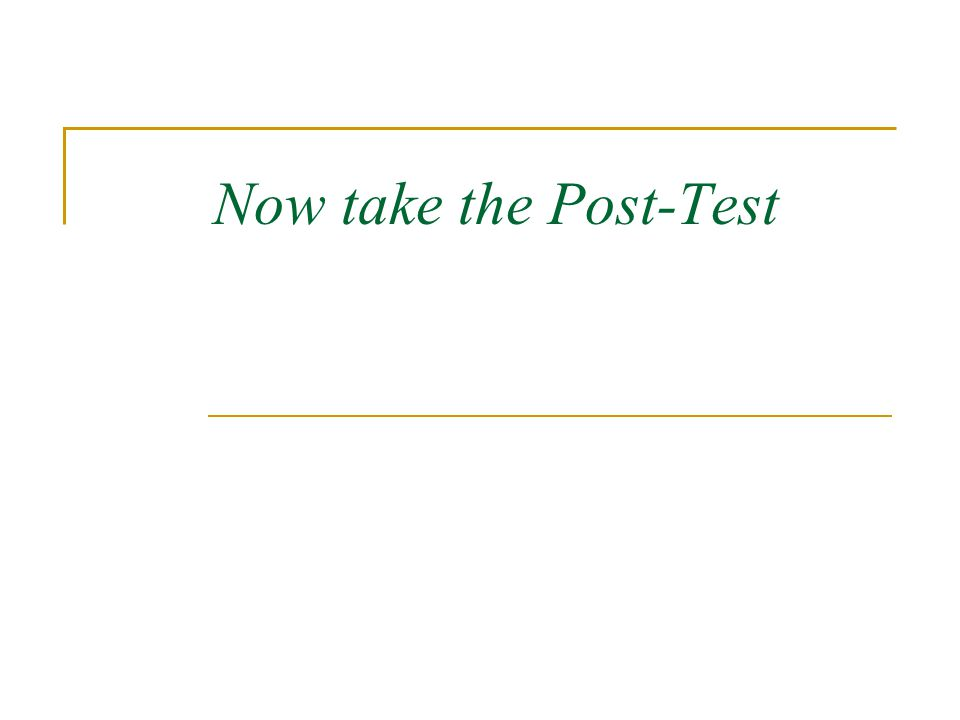 Now take the Post-Test