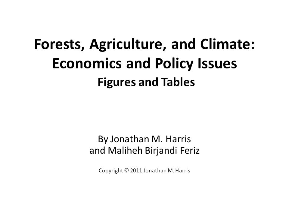 Forests, Agriculture, and Climate: Economics and Policy Issues Figures and Tables