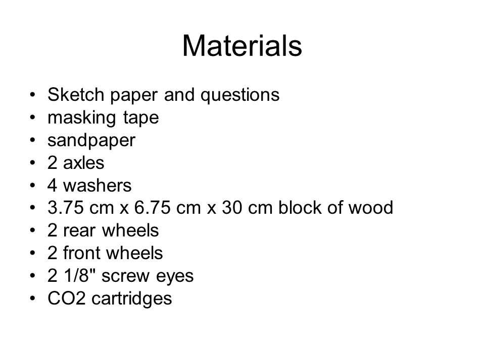 Materials Sketch paper and questions masking tape sandpaper 2 axles