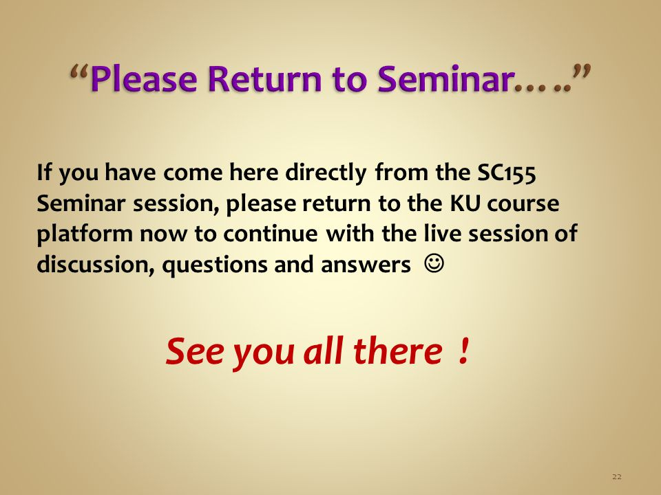 Please Return to Seminar…..