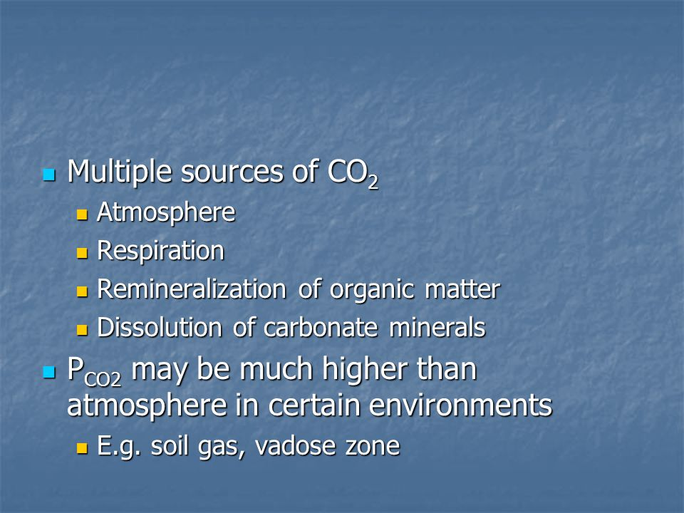 PCO2 may be much higher than atmosphere in certain environments