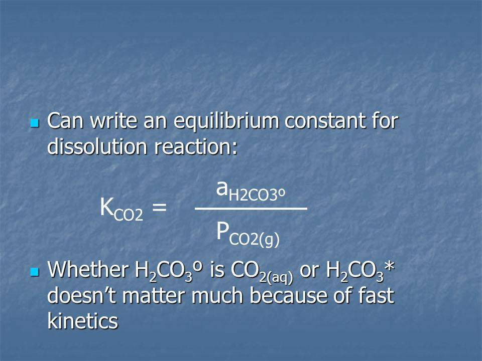 Can write an equilibrium constant for dissolution reaction: