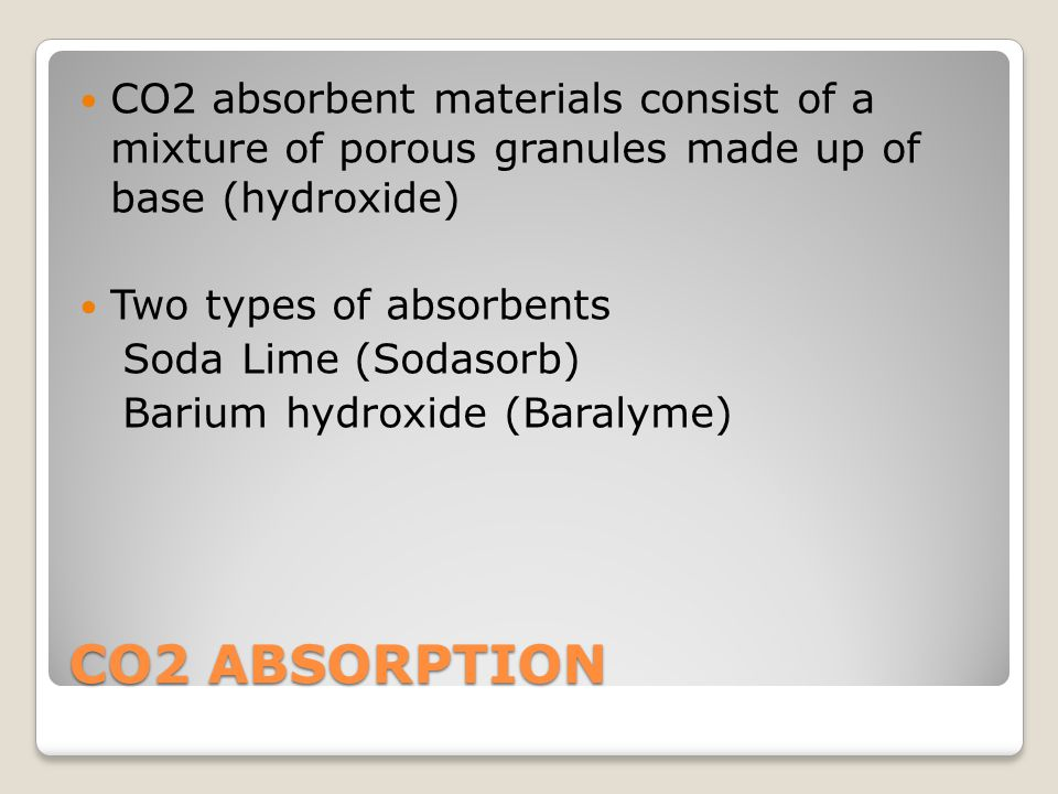 CO2 absorbent materials consist of a mixture of porous granules made up of base (hydroxide)