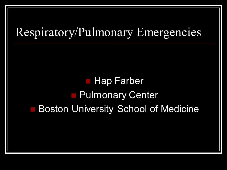 Respiratory/Pulmonary Emergencies