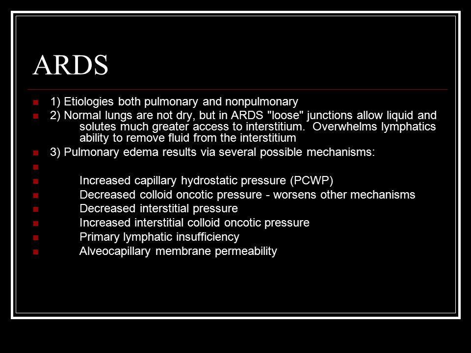 ARDS 1) Etiologies both pulmonary and nonpulmonary