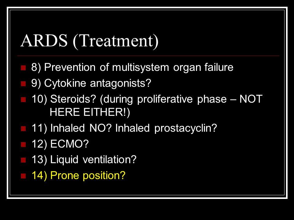 ARDS (Treatment) 8) Prevention of multisystem organ failure