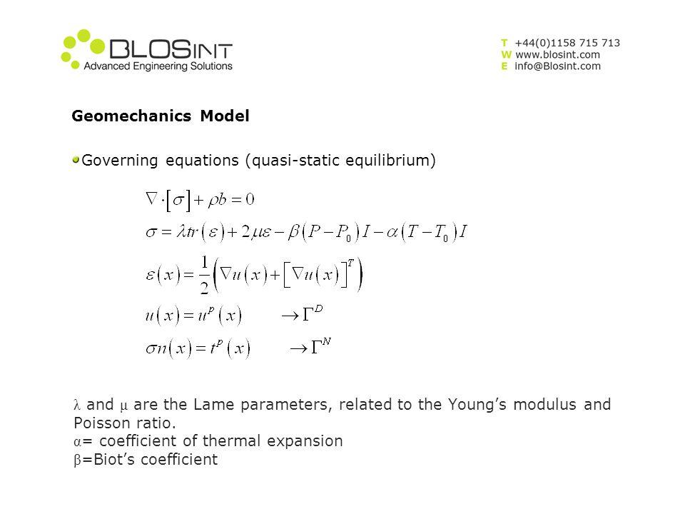 Geomechanics Model Governing equations (quasi-static equilibrium)