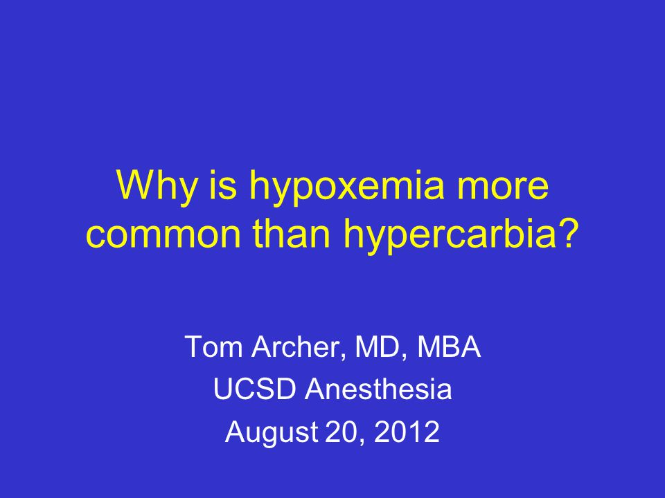 Why is hypoxemia more common than hypercarbia
