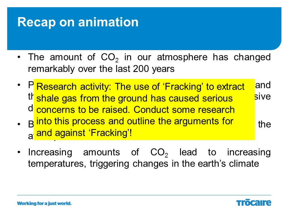 Recap on animation The amount of CO2 in our atmosphere has changed remarkably over the last 200 years.