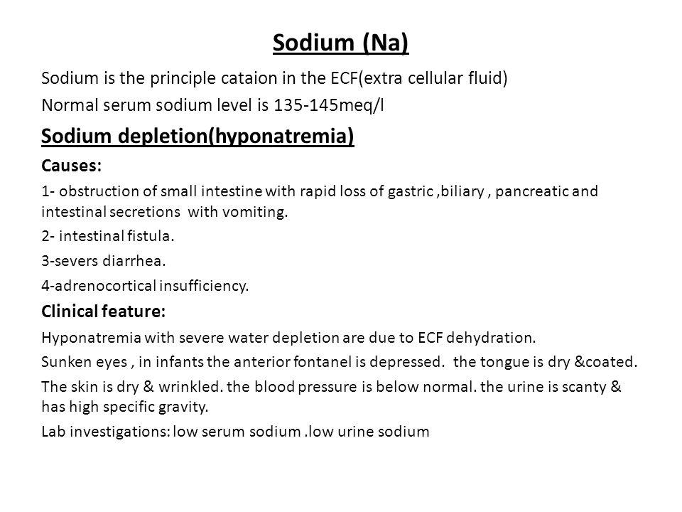 Sodium (Na) Sodium depletion(hyponatremia)