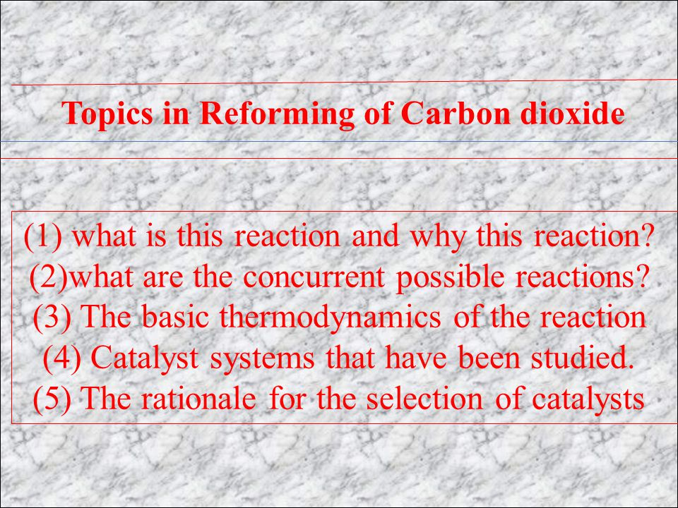 Topics in Reforming of Carbon dioxide (1) what is this reaction and why this reaction.