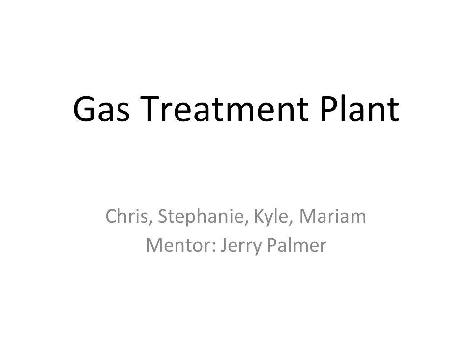 Chris, Stephanie, Kyle, Mariam Mentor: Jerry Palmer