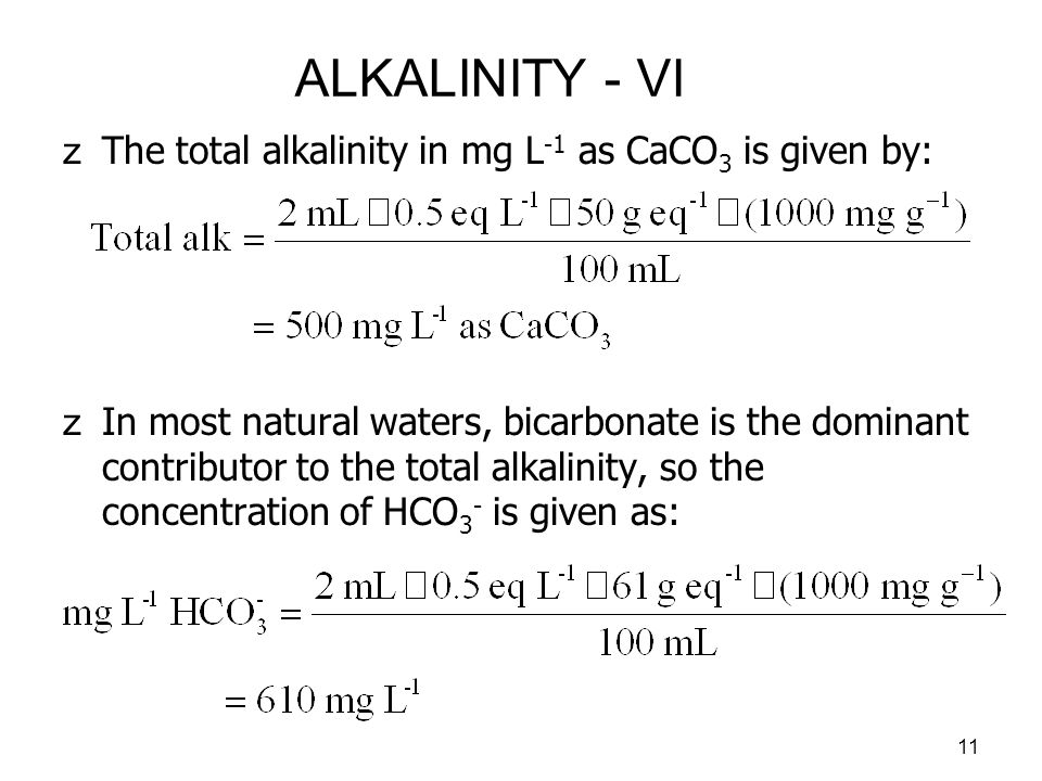ALKALINITY - VI The total alkalinity in mg L-1 as CaCO3 is given by: