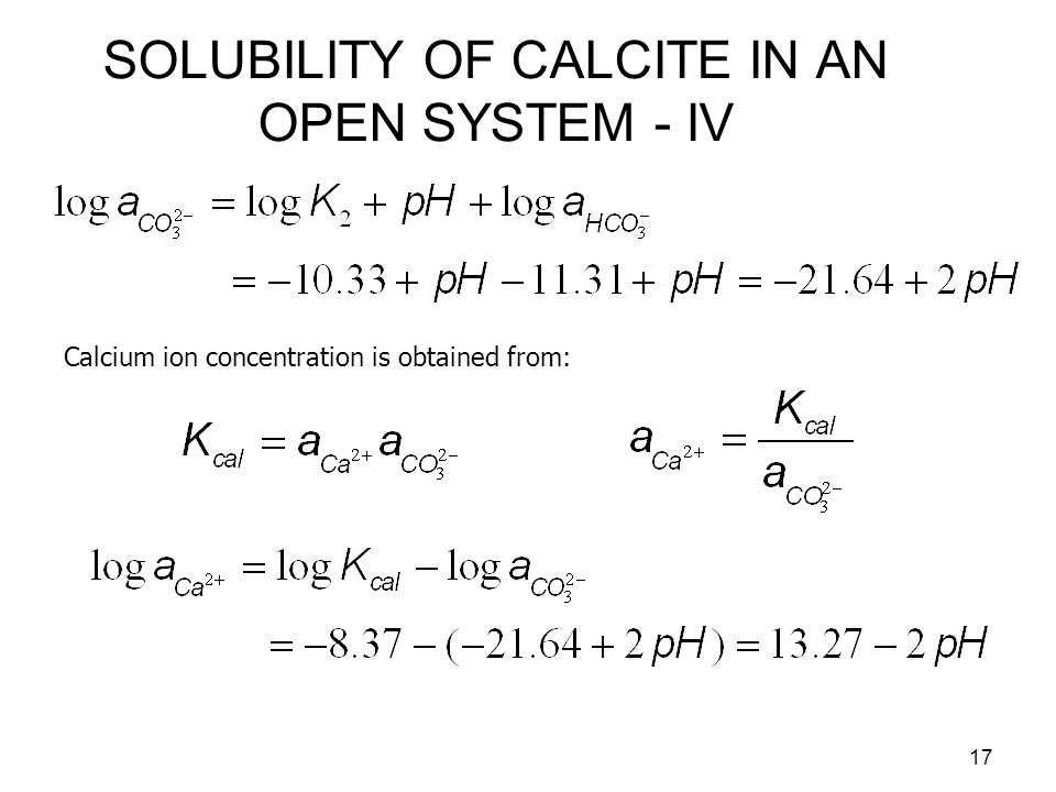 SOLUBILITY OF CALCITE IN AN OPEN SYSTEM - IV