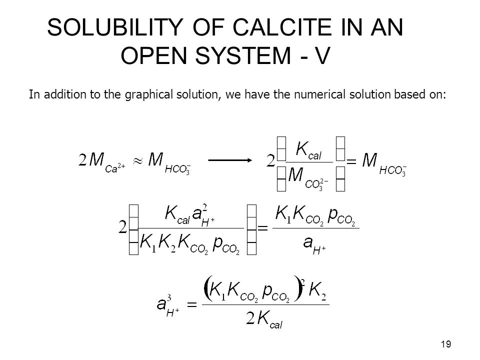 SOLUBILITY OF CALCITE IN AN OPEN SYSTEM - V