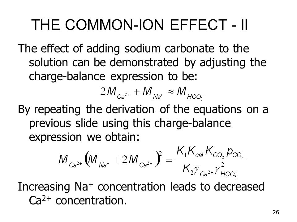 THE COMMON-ION EFFECT - II