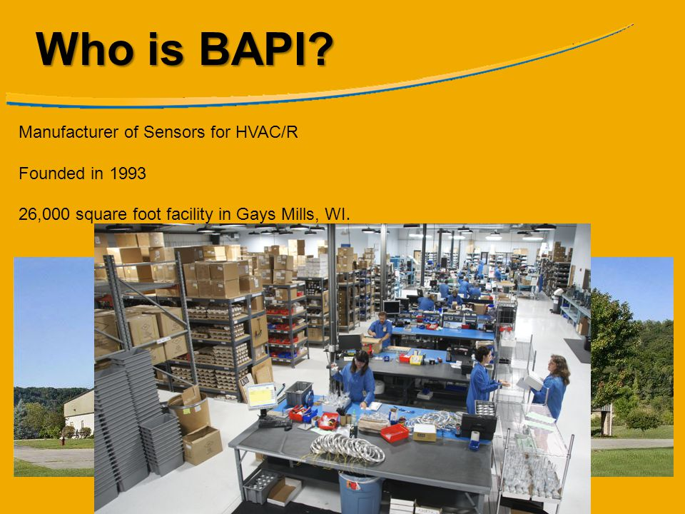 Who is BAPI Manufacturer of Sensors for HVAC/R Founded in 1993