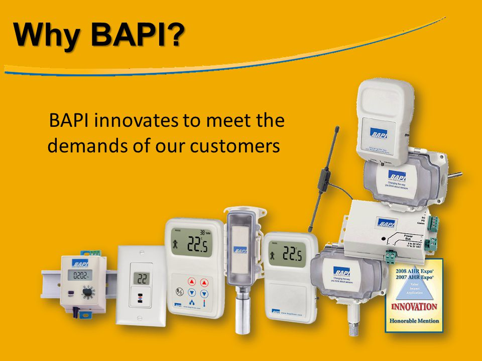 Why BAPI BAPI innovates to meet the demands of our customers