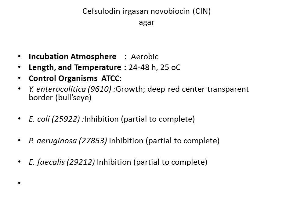 Cefsulodin irgasan novobiocin (CIN) agar