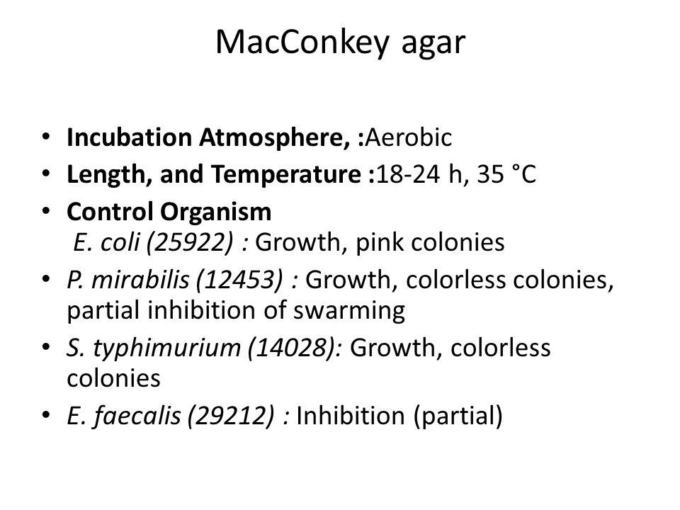 MacConkey agar Incubation Atmosphere, :Aerobic