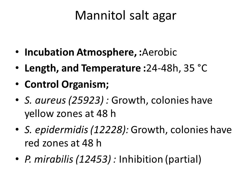 Mannitol salt agar Incubation Atmosphere, :Aerobic