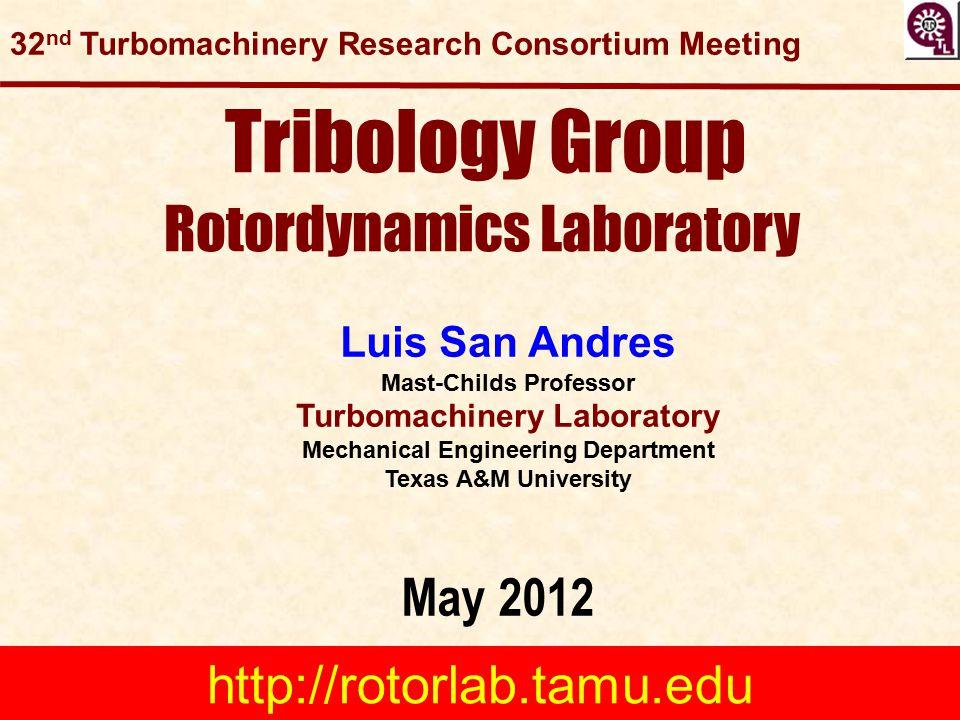Tribology Group Rotordynamics Laboratory May 2012