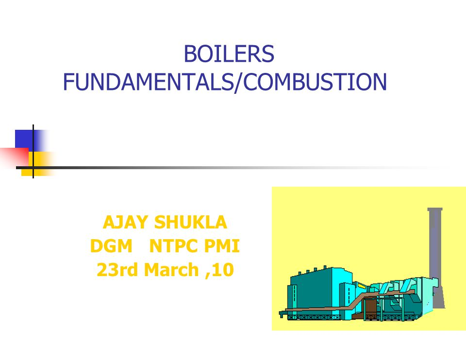 BOILERS FUNDAMENTALS/COMBUSTION - ppt video online download