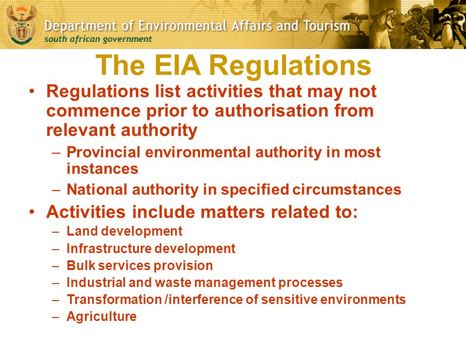 The EIA Regulations Regulations list activities that may not commence prior to authorisation from relevant authority.