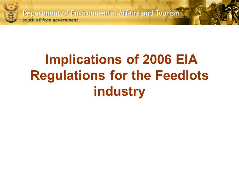 Implications of 2006 EIA Regulations for the Feedlots industry